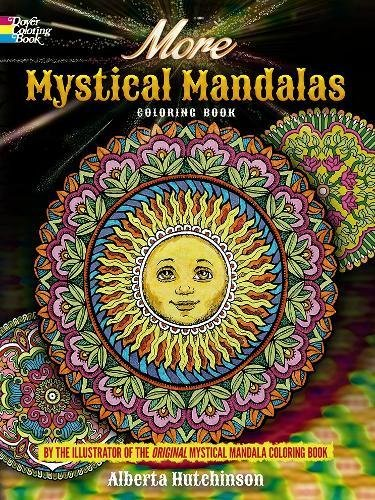 More Mystical Mandalas Coloring Book: by the Illustrator of the Original Mystical Mandalas Coloring Book (Dover Design Coloring Books)