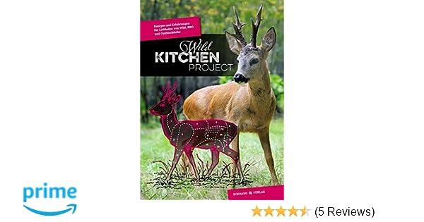 Outdoorküche Garten Erfahrungen : Wild kitchen project rezepte und erfahrungen für liebhaber von