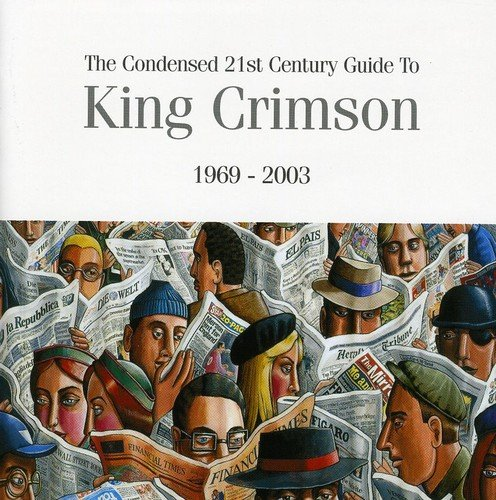 the-condensed-twenty-first-century-guide-to-king-crimson-1969-2003