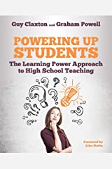 Powering Up Students: The Learning Power Approach to high school teaching Paperback