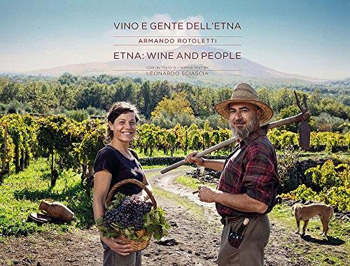 Vino e gente dell'Etna. Con un testo di Leonardo Sciascia. Ediz. italiana e inglese
