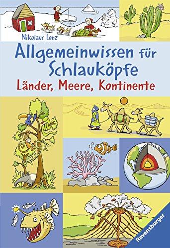 Allgemeinwissen für Schlauköpfe 2: Länder, Meere, Kontinente (Ravensburger Taschenbücher)