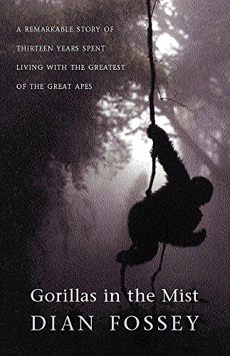Gorillas in the Mist: A Remarkable Story of Thirteen Years Spent Living with the Greatest of the Great Apes Ltd Mist