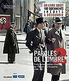 Telecharger Livres Paroles de l ombre 2 Poemes tracts journaux chansons des Francais sous l occupation 1939 1945 (PDF,EPUB,MOBI) gratuits en Francaise