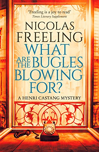 what-are-the-bugles-blowing-for-a-henri-castang-mystery-english-edition