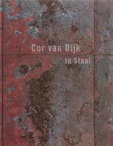 Cor Van Dijk: In Steel por Erik Bos