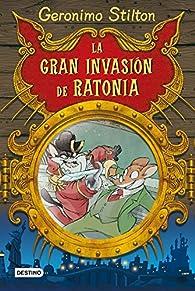Stilton: la gran invasión de ratonia par Geronimo Stilton