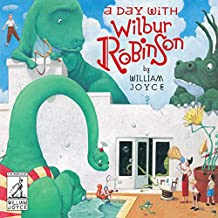 A Day with Wilbur Robinson (World of William Joyce)