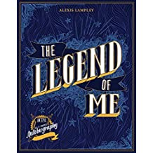 The Legend of Me: An Epic Do-It-Yourself Autobiography (Journal)