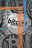 Bitcoin: A Simple Guide for Beginners.: What You Need to Know About Bitcoin.