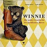 WINNIE: Die wahre Geschichte des berühmten Bären