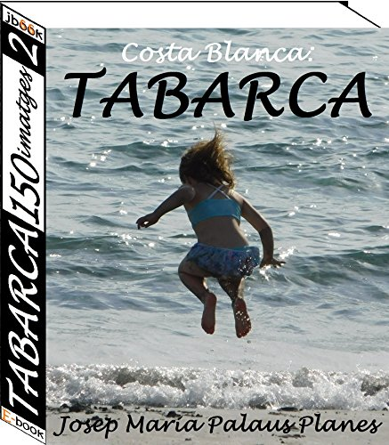 Costa Blanca: TABARCA (150 imatges) (2) (Catalan Edition) por JOSEP MARIA  PALAUS PLANES