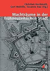Machträume der frühneuzeitlichen Stadt (Konflikte und Kultur - Historische Perspektiven)