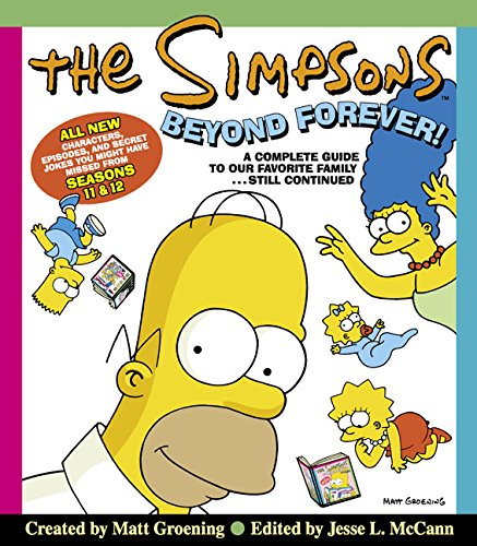The Simpsons Beyond Forever!: A Complete Guide to Our Favorite Family...Still Continued por Matt Groening