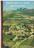 Terroirs et vins de France - Itinéraires oenologiques et géologiques