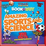 TIME For Kids Book of Why: Amazing Sports and Science (TIME for Kids Big Books of WHY)