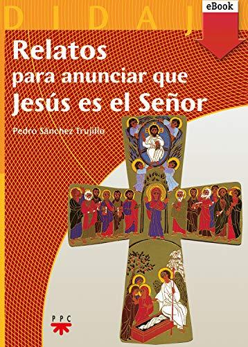 Relatos para anunciar que Jesús es el Señor (Didajé nº 10) eBook ...