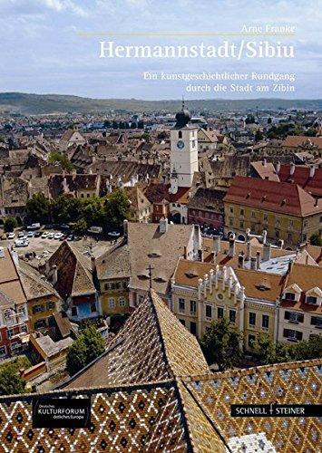 Hermannstadt / Sibiu: Ein kunstgeschichtlicher Rundgang durch Stadt am Zibin (Große Kunstführer / Große Kunstführer / Potsdamer Bibliothek östliches Europa, Band 231)