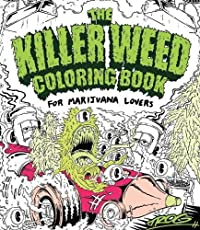 The Killer Weed Coloring Book: For Marijuana Lovers