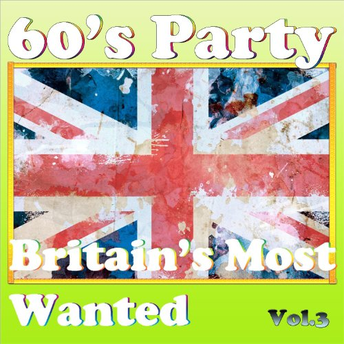 60's Party - Britain's Most Wanted Vol.3