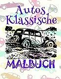 Malbuch Klassische Autos ✎: Das beste Malbuch für Kinder von 4 bis 10 Jahren! ✌ (Malbuch Klassische Autos - A SERIES OF COLORING BOOKS, Band 2)