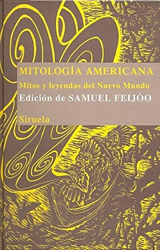 Mitología americana: Mitos y leyendas del Nuevo Mundo (Las Tres Edades/ Biblioteca de Cuentos Populares)