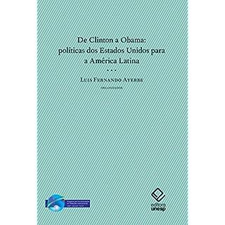 De Clinton a Obama: políticas dos Estados Unidos para a América Latina (Portuguese Edition)