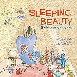 Sleeping Beauty: A Mid-century Fairy Tale by [Roberts, David, Roberts, Lynn]