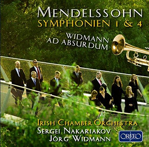 Mendelssohn: Sinfonien Nr. 1 & 4, Widmann: Ad Absurdum