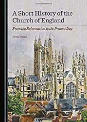 A Short History of the Church of England: from the Reformation to the Present Day by Herve Picton (2015-02-01)