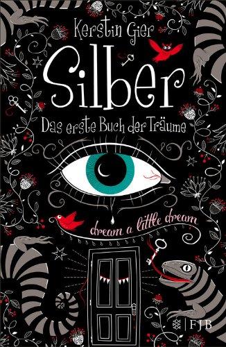 Das erste Buch der Träume (Silber-Trilogie, Band 1) (Valentinstag Für Kinder)