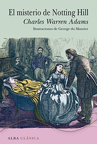 El misterio de Notting Hill (Alba Clásica) por Charles Warren Adams