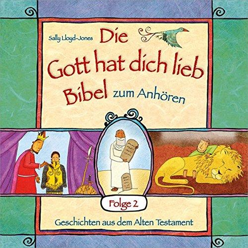"""Hörbuch: """"Die Gott hat dich lieb""""-Bibel zum Anhören (2): Geschichten aus dem Alten Testament, Folge 2"""