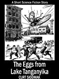 Front cover for the book The Eggs from Lake Tanganyika by Curt Siodmak