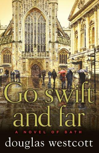 Go swift and far a novel of bath ebook douglas westcott amazon go swift and far a novel of bath by westcott douglas fandeluxe Gallery