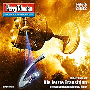 Hubert Haensel - Die letzte Transition (Perry Rhodan 2882)