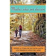 Madres solas por elección: Desde la toma de decisión hasta los primeros años del niño