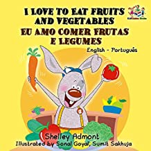 I Love To Eat Fruits And Vegetables Eu Amo Comer Frutas E Legumes Portuguese Kids