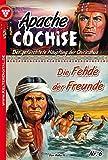 Apache Cochise 6 - Western: Die Fehde der Freunde