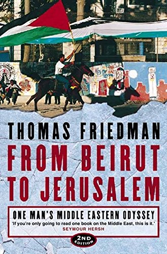 From Beirut to Jerusalem: One Man's Middle Eastern Odyssey por Thomas Friedman