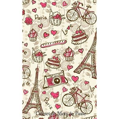 Carnet de Mots de Passe: A5 - 98 Pages - 183 - Tour Eiffel - Paris - Baguette