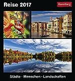 Reise - Kalender 2017: Städte, Menschen, Landschaften
