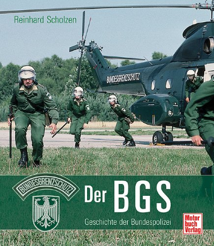 Preisvergleich Produktbild Der BGS: Geschichte der Bundespolizei