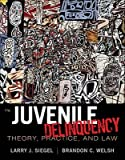 Juvenile Delinquency: Theory, Practice, and Law 11th Edition by Siegel, Larry J., Welsh, Brandon C. [Hardcover]