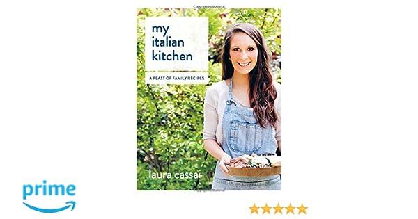 My Italian Kitchen: Amazon.co.uk: Laura Cassai: 9781743790021: Books