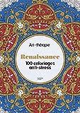 Renaissance: 100 coloriages anti-stress