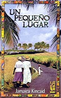 Un pequeño lugar par Jamaica Kincaid