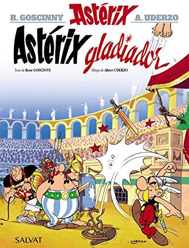 Astérix gladiador (Castellano - A Partir De 10 Años - Astérix - La Colección Clásica) por René Goscinny