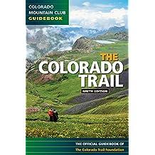 The Colorado Trail (Colorado Mountain Club Guidebook)