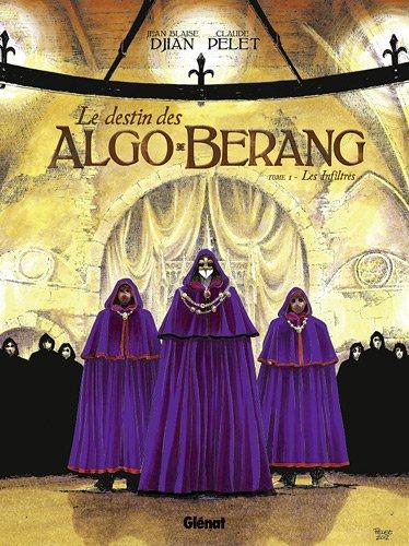 Le Destin des Algo-Bérang - Tome 01: Les infiltrés par Jean-Blaise Djian